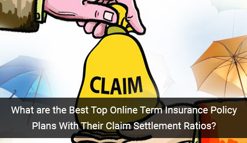 Best Online Term Insurance Plans With Claim Settlement Ratio In