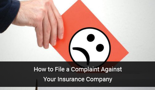 The Dos and Don'ts Of Filing Complaint Against Your Insurance Company