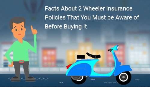 Facts About 2 Wheeler Insurance Policies That You Must be Aware of Before Buying It