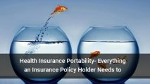 Health Insurance Portability- Everything an Insurance Policy Holder Needs to Know