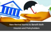 IRDAI New Revival Norms to Benefit Both Insurers and Policyholders