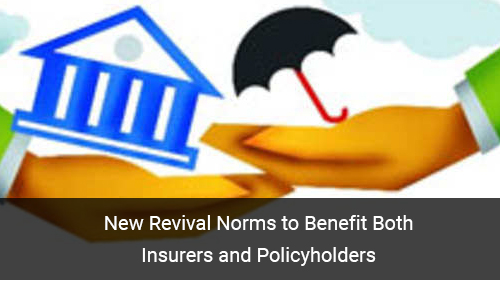 New Revival Norms to Benefit Both Insurers and Policyholders