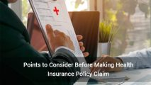 Points to Consider Before Making Health Insurance Policy Claim