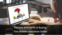 The Do's and Don'ts of Buying Two Wheeler Insurance Online