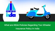What are IRDAI Policies Regarding Two Wheeler Insurance Policy In India