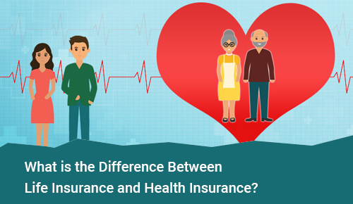 Difference Between Life Insurance and Health Insurance