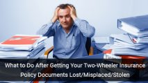 What to Do After Getting Your Two-Wheeler Insurance Policy Documents Lost/Misplaced/Stolen
