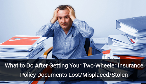 What to Do After Getting Your Two-Wheeler Insurance Policy Documents Lost/Misplaced/Stolen?