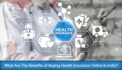 What Are The Benefits of Buying Health Insurance Online