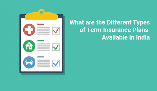Types of Term Insurance Plans  in India