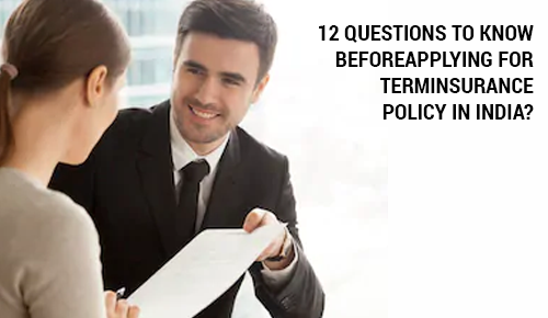 12 Questions to Know Before Applying for Term Insurance Plan in India