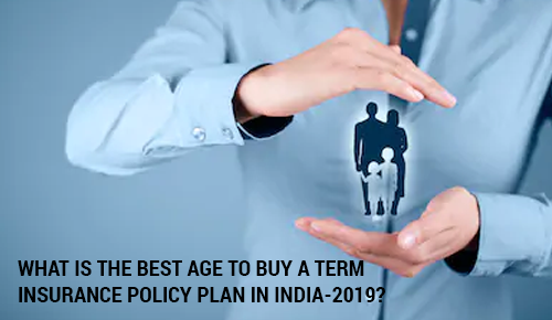 What is the Best Age to Buy Term Insurance Plan in India