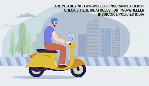 Are You Buying Two-Wheeler Insurance? Check These IRDAI Rules for 2 Wheeler Insurance Policies