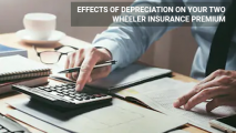 Effects of Depreciation on Your Two Wheeler Insurance Premium