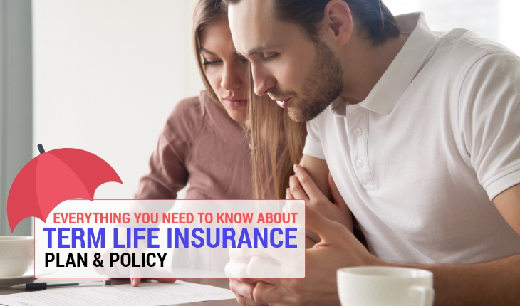 Everything You Need to Know About Term Life Insurance Plan & Policy