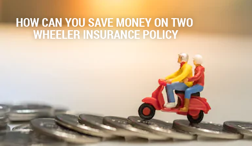 How You Can Save Money on Two Wheeler Insurance Policy