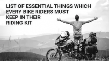 List of Essential Things Which Every Bike Riders Must Keep in Their Riding Kit