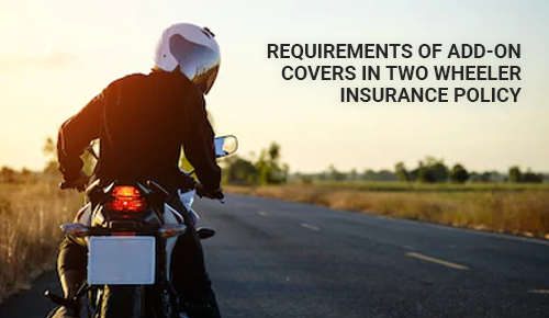 What is the Requirements of AddOns Covers in Two Wheeler Bike Insurance Policy