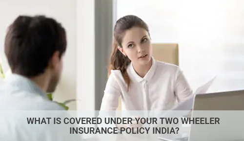 What Is Covered Under Your Two Wheeler Insurance Policy in India