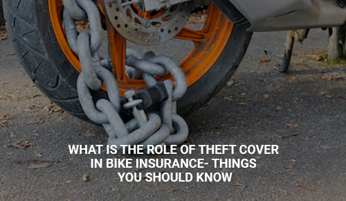What is The Role of Theft Cover in Bike Insurance- Things You Should Know