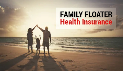 Best Family Floater Health Insurance Plan in India