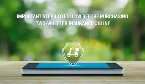 Important Steps To Follow Before Purchasing Two-Wheeler Insurance Online