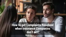 How to get Complaints Resolved when Insurance Companies don't act