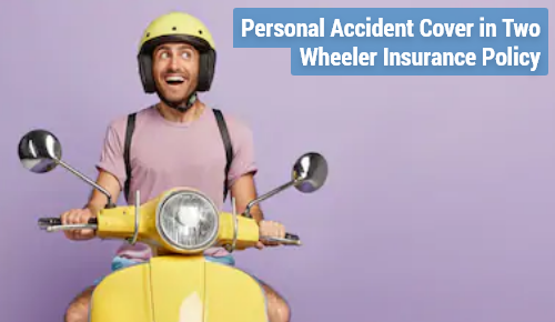 Benefits of Personal Accident Cover in Two Wheeler Insurance