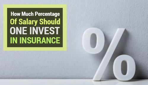What Percentage of Salary Should One Invest in Insurance
