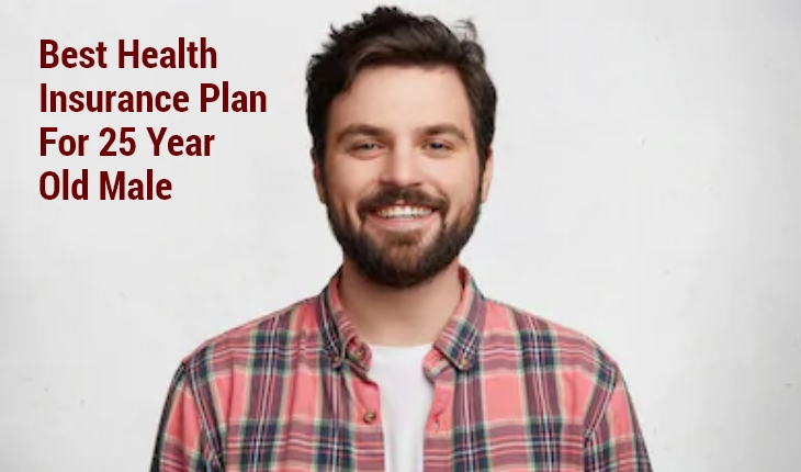 Best Health Insurance Plan for 25-Year Old Male