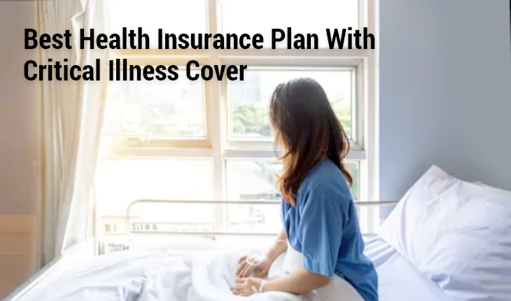 Health Insurance Plan with Critical Illness Cover