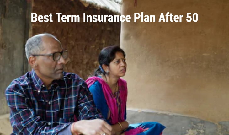 Best Term Insurance Plan After 50
