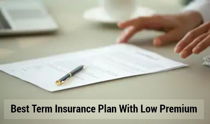 Best Term Insurance Plan With Lowest Premium