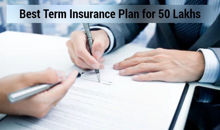 Best Term Insurance Plan For 50 Lakhs