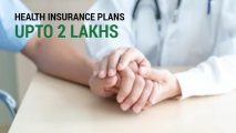 Health Insurance Plans up to Rs 2 Lakhs