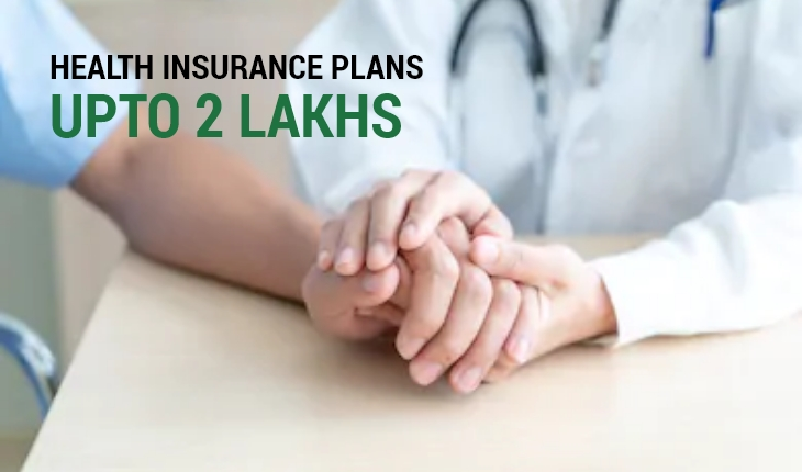 Health Insurance Plans for 2 Lakhs