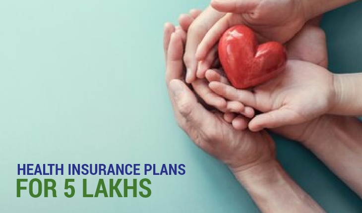 Health Insurance Plans for 5 Lakhs