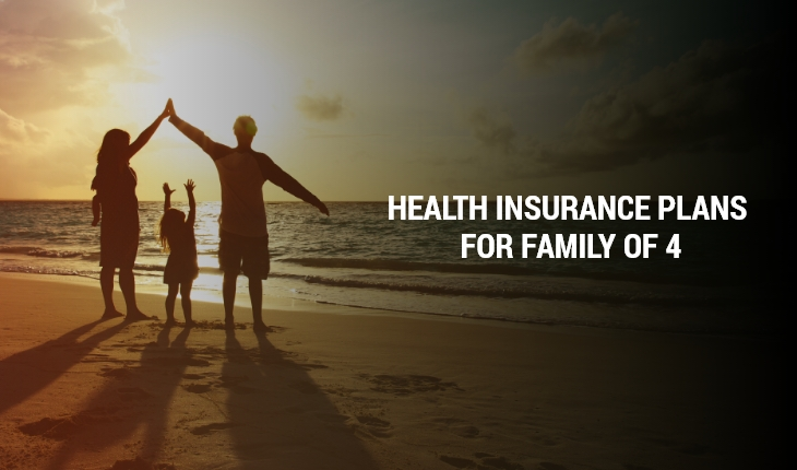 Health Insurance Plans for Family of 4
