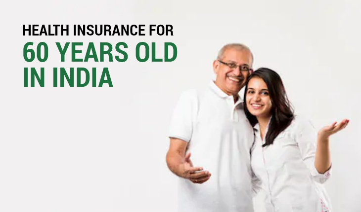 Health Insurance for Over 60 Years Old in India