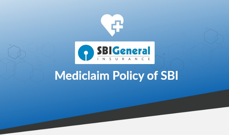 Mediclaim Policy Of Sbi Benefits Features Coverage And Policy Term