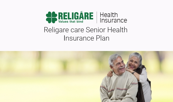 Religare Care Senior Health Insurance Plan Benefits Review Coverage