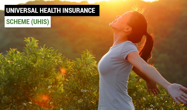 Universal Health Insurance Scheme (UHIS): Benefits, Features and Coverage