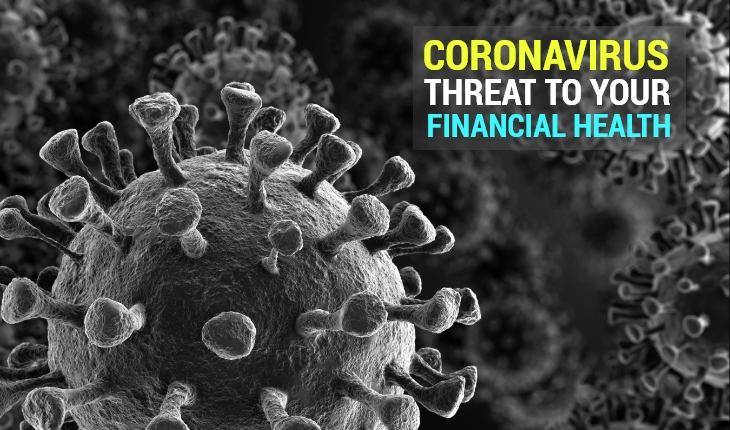 Coronavirus Threat to Your Financial Health: How to Counter