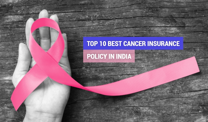 Top 10 Best Cancer Insurance Policy in India