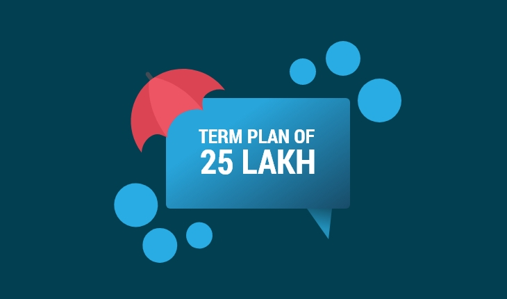 Best Term Insurance Plan for 25 Lakh