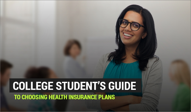 College Student's Guide to Choosing Health Insurance Plans