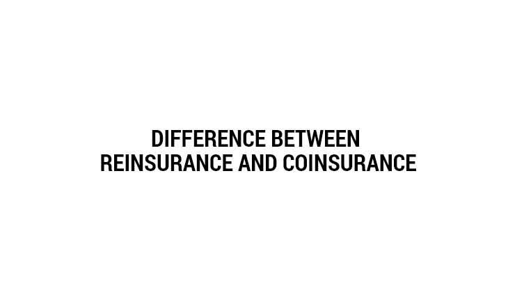 Difference Between Coinsurance and Reinsurance