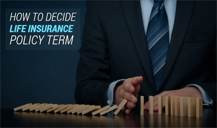 How to Decide a Life Insurance Policy Term