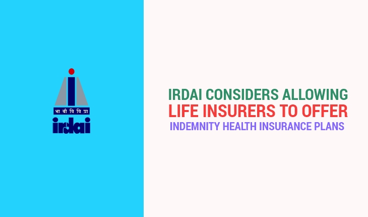 IRDAI Considers Allowing Life Insurers to Offer Indemnity Health Insurance Plans