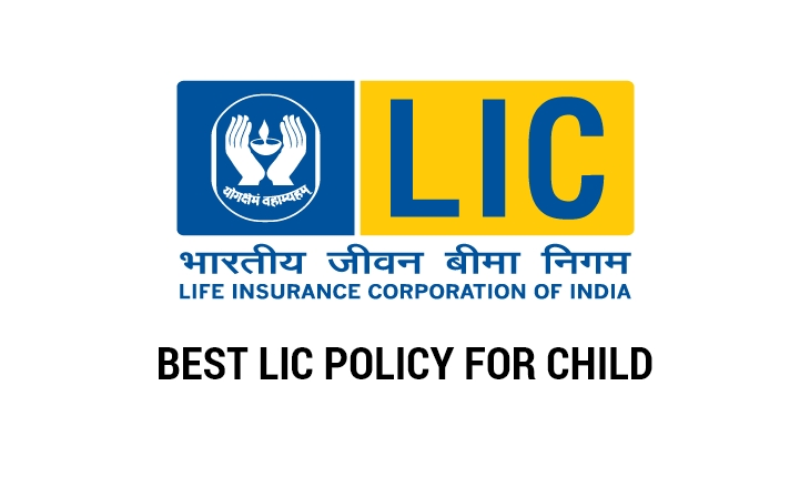 Best LIC Policy for Child